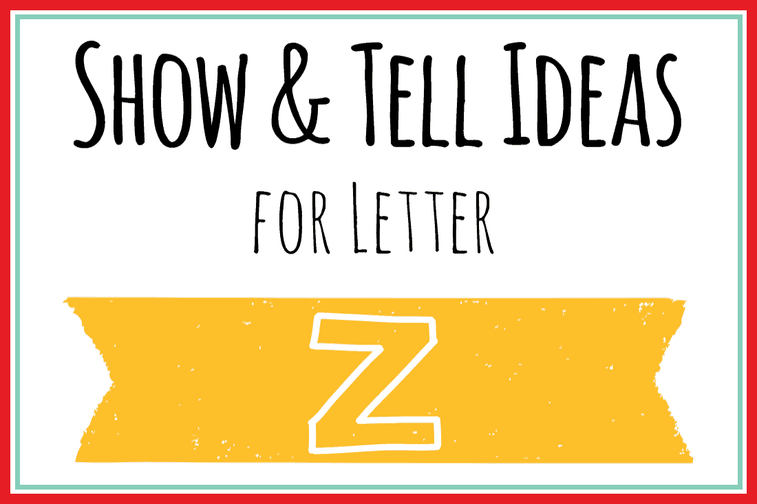 letter z show and tell ideas show and tell letter z martha 250