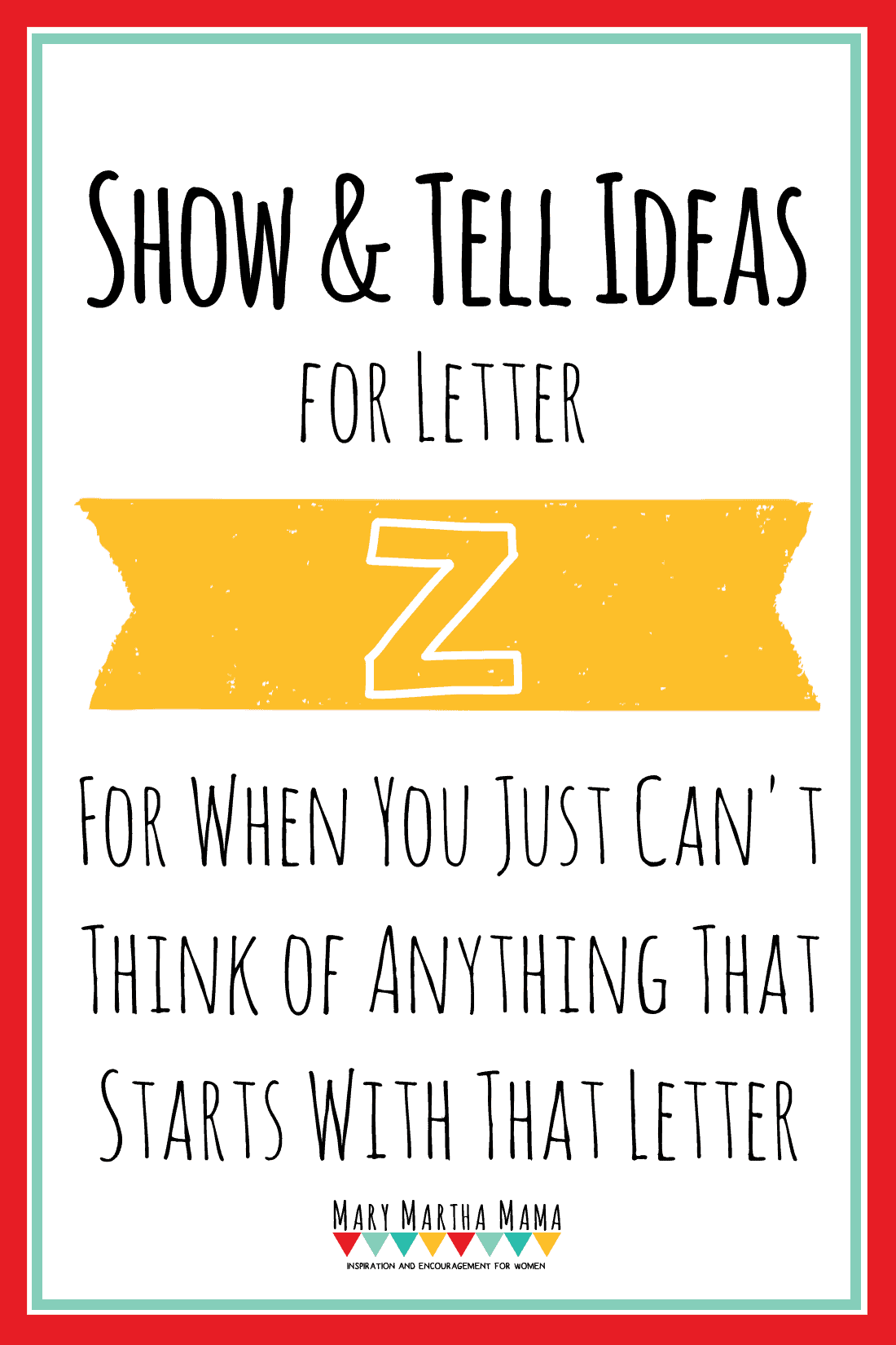 Show and Tell Letter Z – Mary Martha Mama