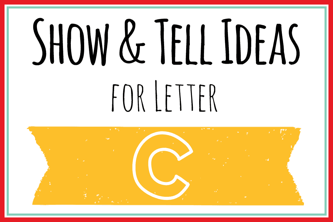 Show and Tell Letter C [30 Ideas for Preschoolers] – Mary Martha Mama