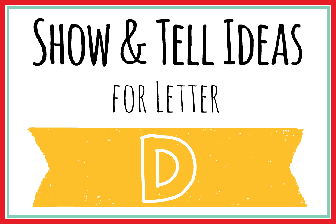 Show And Tell Letter D 25 Ideas For Your Preschooler Mary Martha Mama