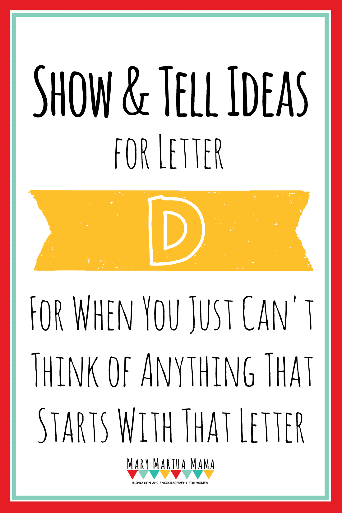 Show And Tell Letter D