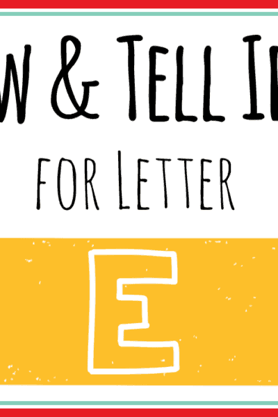 show and tell letter e