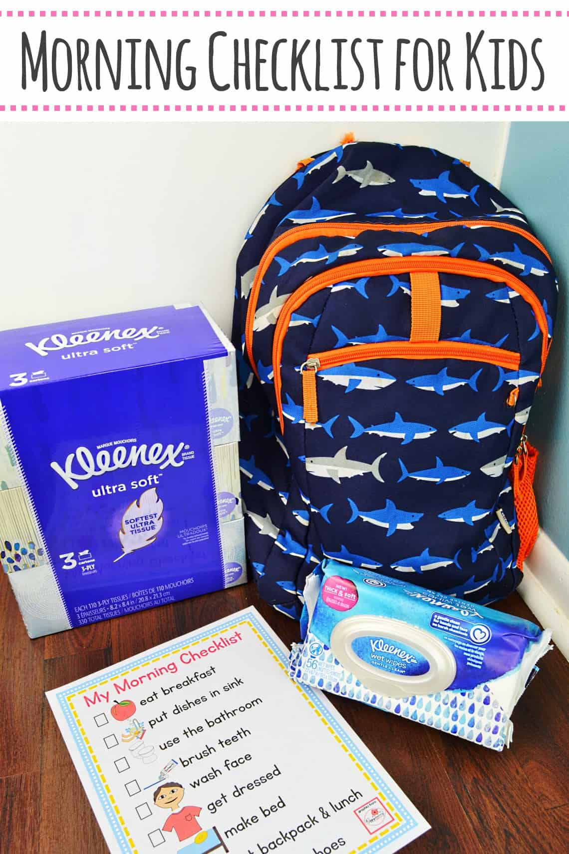 Morning Checklist for Kids- Use this free printable checklist with pictures that enables kids to get ready more independently on busy school mornings. #morningchecklistforkids #SchoolReadyWithKleenex @Dial @Walmart #AD