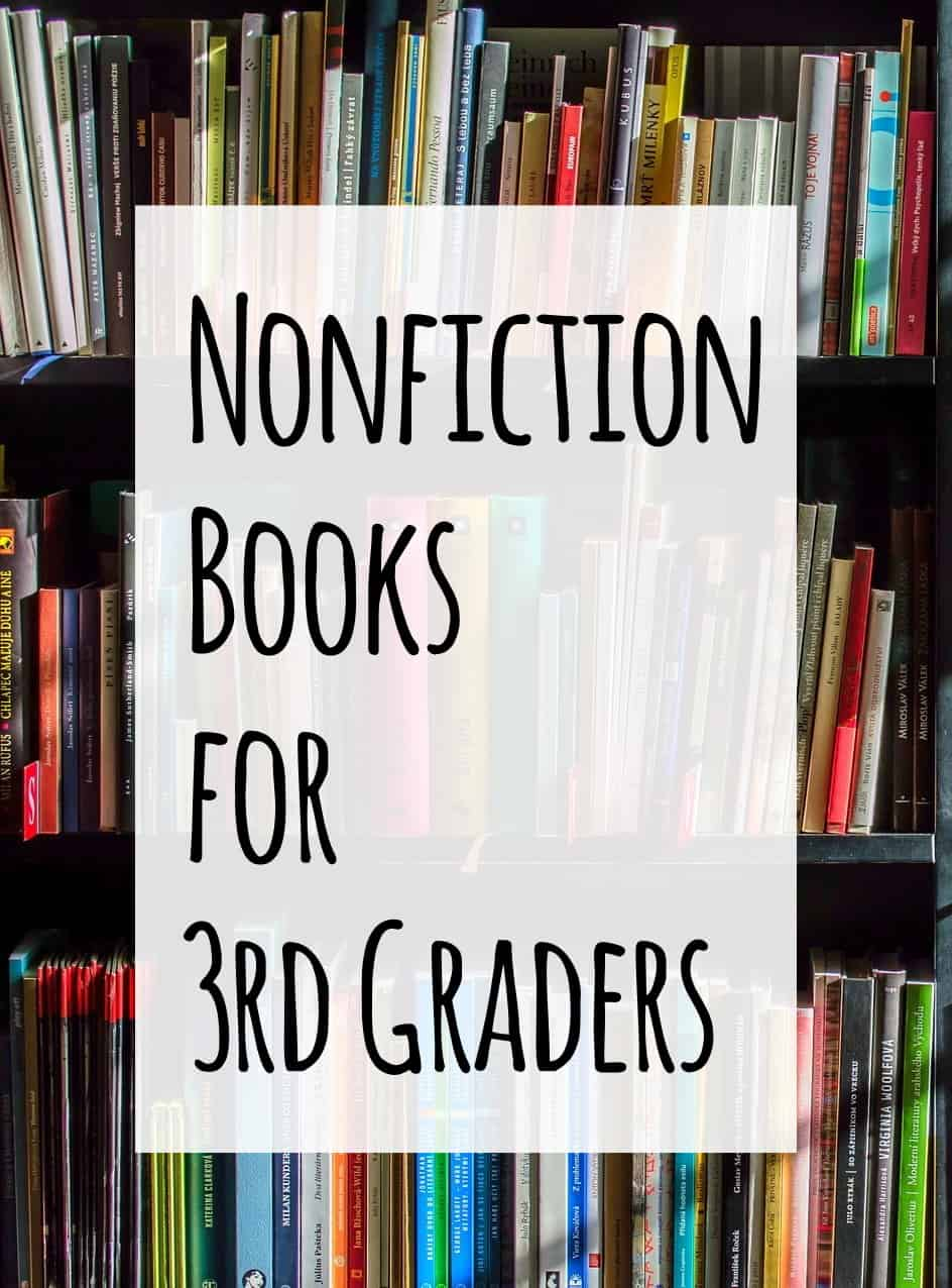Nonfiction Books for 3rd Graders- This list of nonfiction books for 3rd graders includes Lexile numbers so that you can help your child select books near his or her reading level. #nonfictionbooksfor3rdgraders #nonfictionbooksforkids #nonfictionbooksfor8yearolds #nonfictionbooksfor9yearolds