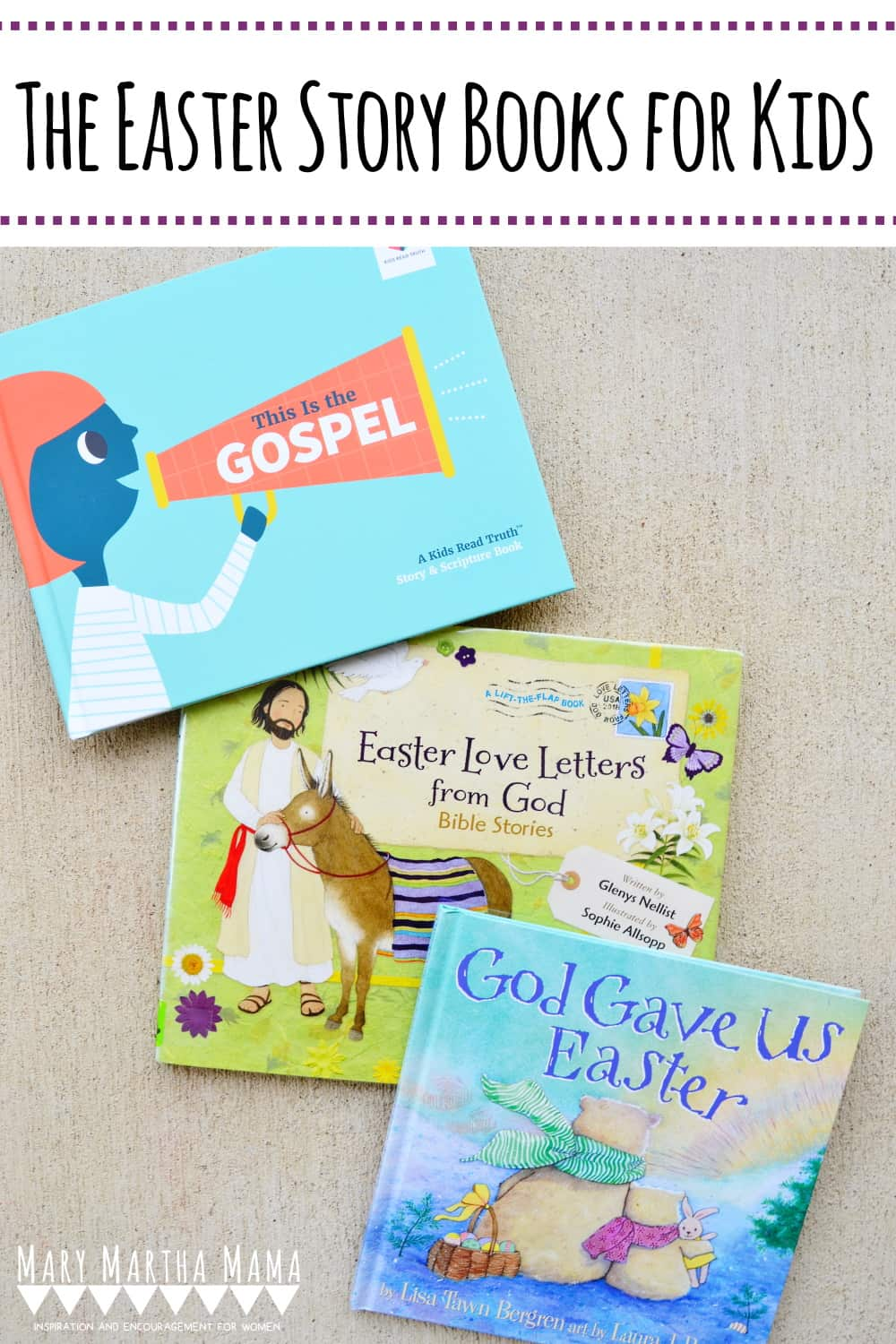 The Easter Story Books for Kids- The books on this list all help kids learn the story of the Easter story from the Bible.