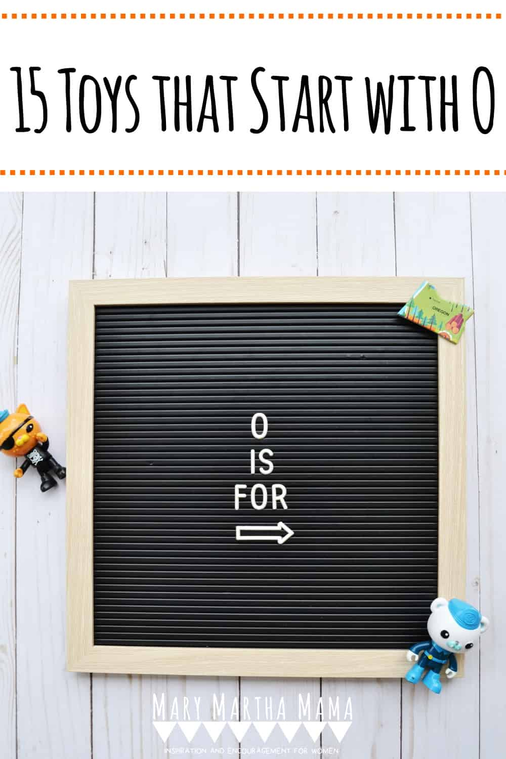 If you have a kiddo with a letter of the week show and tell then you are going to want to check out this list of 15 Toys that Start with O.